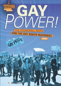 Gay Power!: The Stonewall Riots and the Gay Rights Movement, 1969 (Civil Rights Struggles Around the World) - Betsy Kuhn