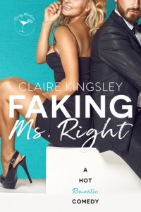 Faking Ms. Right - Claire Kingsley