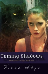 Taming Shadows (Revelations Trilogy) (Volume 1) - Fiona Skye