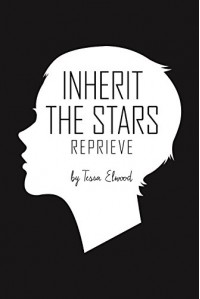 Inherit the Stars: Reprieve - Tessa Elwood