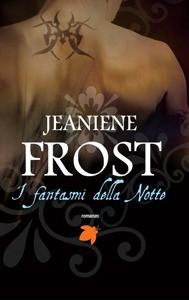 I fantasmi della notte - Jeaniene Frost