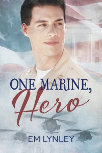 One Marine, Hero - E.M. Lynley