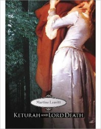 Keturah and Lord Death - Martine Leavitt