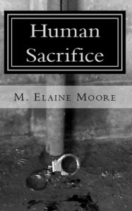 Human Sacrifice (Book One) - M. Elaine Moore