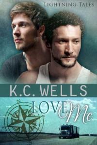 Love Me - K.C. Wells
