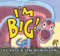 I'm Big! - Kate McMullan, Jim McMullan