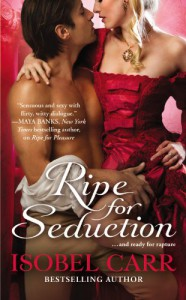 Ripe for Seduction - Isobel Carr