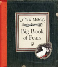Little Mouse's Big Book of Fears - Emily Gravett