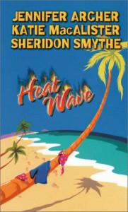 Heat Wave - Jennifer Archer, Katie MacAlister, Sheridon Smythe