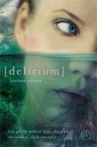 Delirium (Delirium #1) - Lauren Oliver, Monika Bukowska