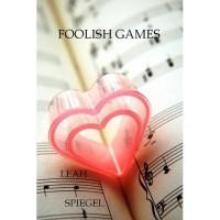 Foolish Games - Leah Spiegel