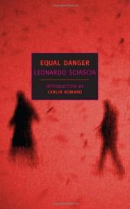 Equal Danger - Leonardo Sciascia, Adrienne Foulke, Carlin Romano, Carlin Ramano