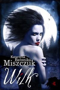 Wilk - Katarzyna Berenika Miszczuk
