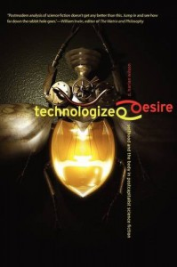 Technologized Desire: Selfhood and the Body in Postcapitalist Science Fiction - D. Harlan Wilson