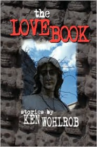The Love Book - Ken Wohlrob