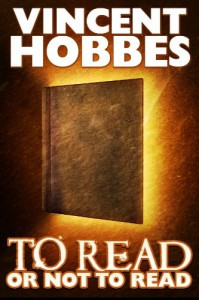 To Read or Not to Read - Vincent Hobbes