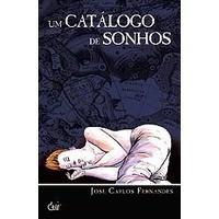Um Catálogo de Sonhos - José Carlos Fernandes