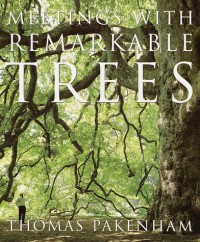 Meetings with Remarkable Trees - Thomas Pakenham