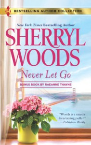 Never Let Go: A Soldier's Secret - Sherryl Woods, RaeAnne Thayne