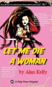 Let Me Die A Woman - Alan Kelly