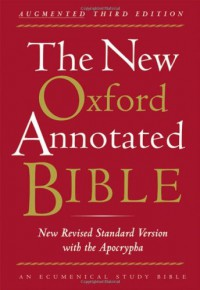 The New Oxford Annotated Bible, New Revised Standard Version - Pheme Perkins, Carol A. Newsom, Marc Zvi Brettler, Michael D. Coogan, Anonymous