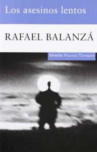 Los Asesinos Lentos (Nuevos Tiempos / New Times) - Rafael Balanza