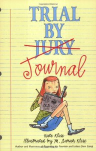 Trial by Journal - Kate Klise, M. Sarah Klise