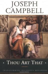 Thou Art That: Transforming Religious Metaphor - Joseph Campbell, Eugene Kennedy