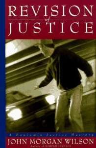 Revision of Justice - John Morgan Wilson