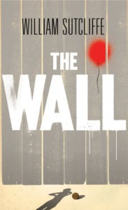 The Wall - William Sutcliffe