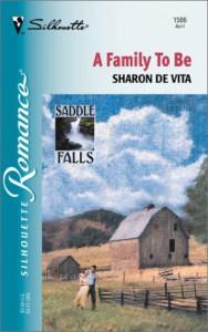 A Family to Be (Saddle Falls, #3) - Sharon De Vita