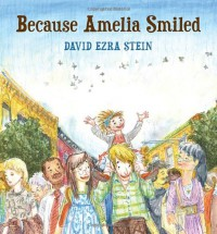 Because Amelia Smiled - David Ezra Stein