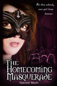 The Homecoming Masquerade (Girls Wearing Black: Book One) - Spencer Baum