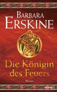Die Königin des Feuers: Roman - Barbara Erskine
