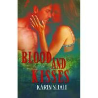 Blood and Kisses - Karin Shah