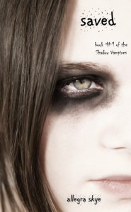 Saved (The Shadow Vampires, #1) - Allegra Skye