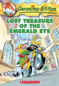 Lost Treasure of the Emerald Eye (Geronimo Stilton, No. 1) - Geronimo Stilton
