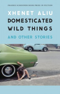 Domesticated Wild Things, and Other Stories - Xhenet Aliu