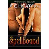 Spellbound - Felicity E. Heaton
