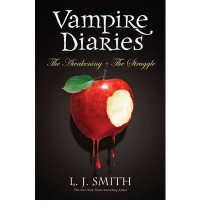 The Awakening & The Struggle (The Vampire Diaries, #1-2) - L.J. Smith