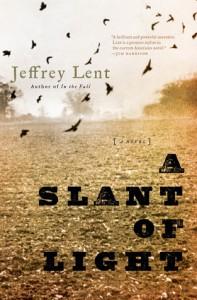 A Slant of Light - Jeffrey Lent