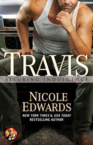 Travis (Alluring Indulgence Book 3) - Nicole Edwards
