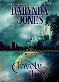 A Lovely Drop: A Story of the NeverNeath - Darynda Jones