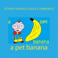 A Pet Banana - Othen Donald Dale Cummings