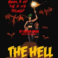 The Hell: Book 3 of the 3 H's Trilogy - Brian Barr, Jeff O'Brien, Sullivan Suad, Zilson Costa