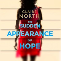 The Sudden Appearance of Hope - Gillian Burke, Hachette Audio UK, Claire North