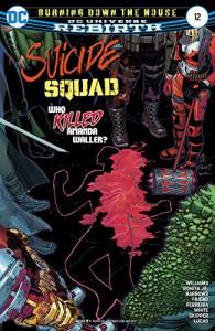 Suicide Squad (2016-) #12 - Rob Williams, Dean White, Adriano Lucas, John Romita, Danny Miki, Richard Friend, Eber Ferreira, Eddy Barrows