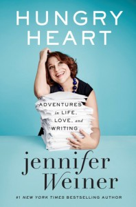 Hungry Heart: Adventures in Life, Love, and Writin - Jennifer Weiner