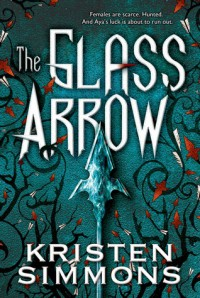 The Glass Arrow - Kristen Simmons