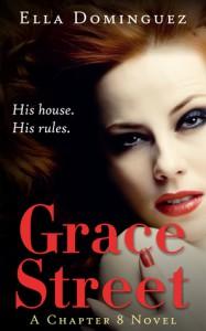 Grace Street (A Chapter 8 Novel #1) - Ella Dominguez